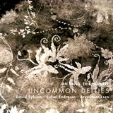 UNCOMMON DEITIES - JAN BANG, SIDSEL ENDRESEN, ERIK HONORE